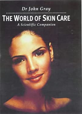 World of Skin Care: A Scientific Companion 9780333774939