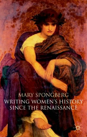 Writing Women's History Since the Renaissance 9780333726686