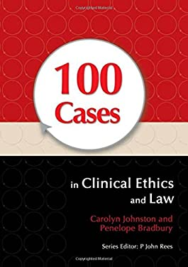 100 Cases in Clinical Ethics and Law 9780340945759