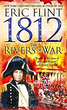 1812: The Rivers of War 9780345465689