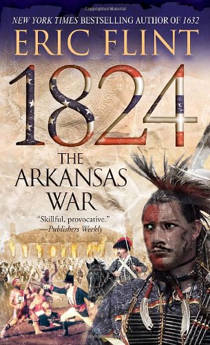 1824: The Arkansas War 9780345465702