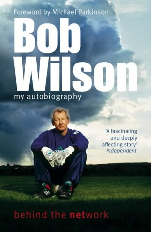 Bob Wilson - Behind the Network: My Autobiography 9780340830338