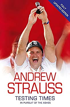 Testing Times: In Pursuit of the Ashes 9780340840702