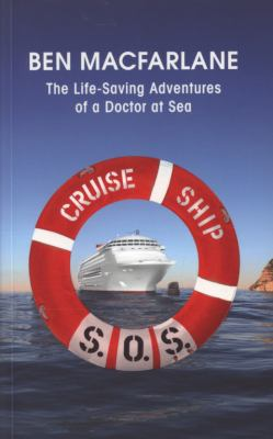 Cruise Ship S.O.S.: The Life-Saving Adventures of a Doctor at Sea 9780340919774