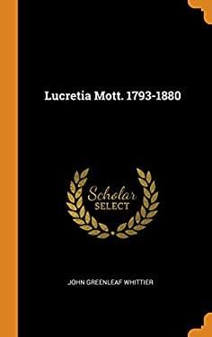 Lucretia Mott. 1793-1880