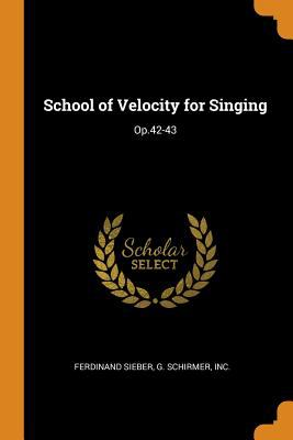 School of Velocity for Singing: Op.42-43