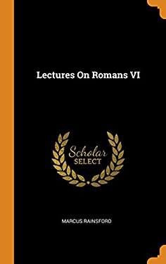 Lectures on Romans VI
