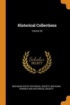 Historical Collections; Volume 20