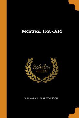 Montreal, 1535-1914