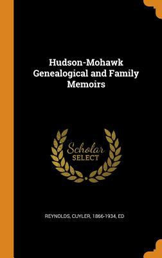Hudson-Mohawk Genealogical and Family Memoirs
