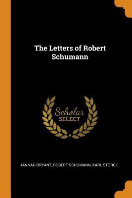 The Letters of Robert Schumann