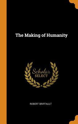 The Making of Humanity