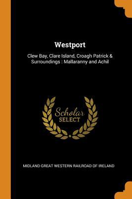 Westport: Clew Bay, Clare Island, Croagh Patrick & Surroundings: Mallaranny and Achil