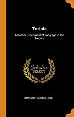 Tortola: A Quaker Experiment of Long Ago in the Tropics