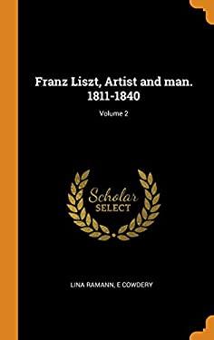 Franz Liszt, Artist and Man. 1811-1840; Volume 2