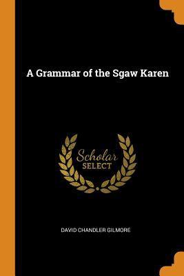 A Grammar of the Sgaw Karen