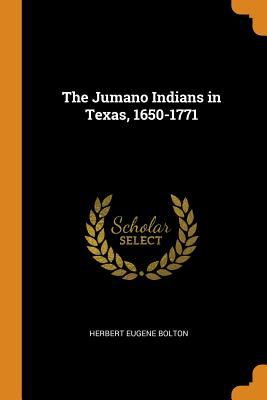 The Jumano Indians in Texas, 1650-1771