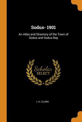 Sodus- 1901: An Atlas and Directory of the Town of Sodus and Sodus Bay