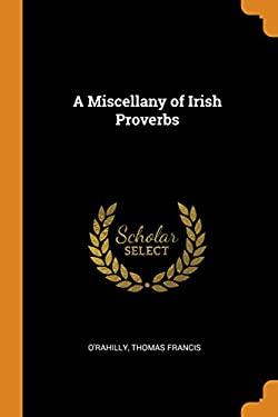 A Miscellany of Irish Proverbs