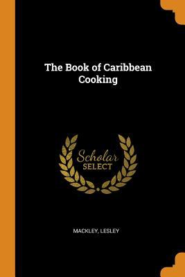 The Book of Caribbean Cooking