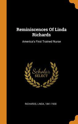 Reminiscences of Linda Richards: America's First Trained Nurse