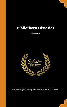 Bibliotheca Historica; Volume 1