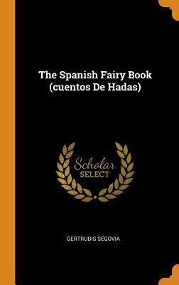 The Spanish Fairy Book (Cuentos de Hadas)