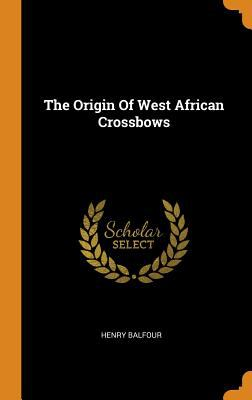 The Origin of West African Crossbows