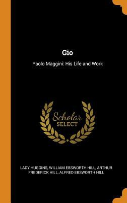 Gio: Paolo Maggini: His Life and Work