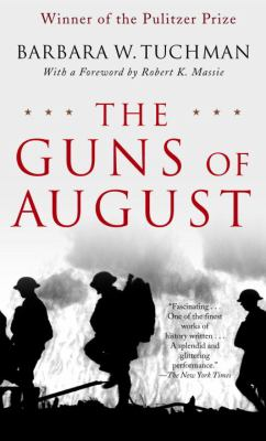 The Guns of August: The Pulitzer Prize-Winning Classic about the Outbreak of World War I 9780345476098