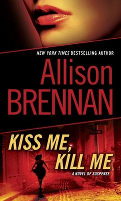 Kiss Me, Kill Me: A Novel of Suspense 9780345511690