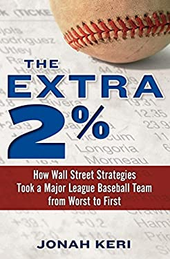The Extra 2%: How Wall Street Strategies Took a Major League Baseball Team from Worst to First 9780345517654