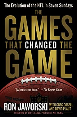 The Games That Changed the Game: The Evolution of the NFL in Seven Sundays 9780345517968