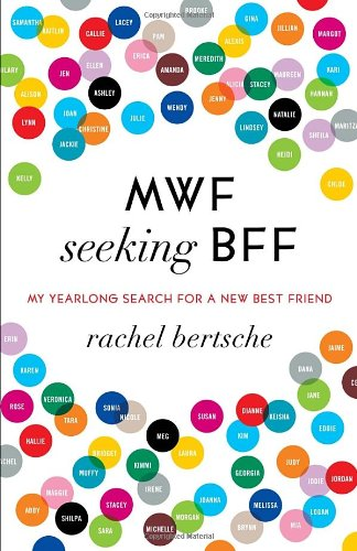 MWF Seeking BFF: My Yearlong Search for a New Best Friend 9780345524942