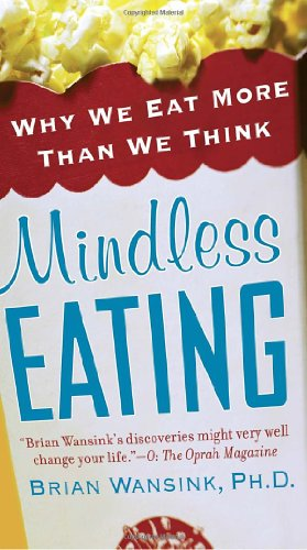 Mindless Eating: Why We Eat More Than We Think 9780345526885