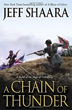 A Chain of Thunder: A Novel of the Siege of Vicksburg 9780345527387