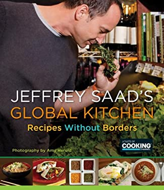 Jeffrey Saad's Global Kitchen: Recipes Without Borders 9780345528360