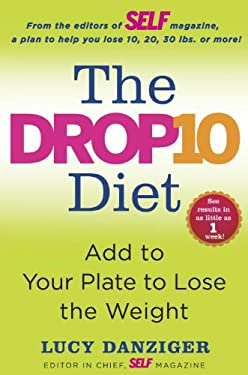 The Drop 10 Diet: Add to Your Plate to Lose the Weight 9780345531629