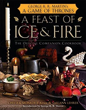 A Feast of Ice and Fire: The Official Companion Cookbook 9780345534491