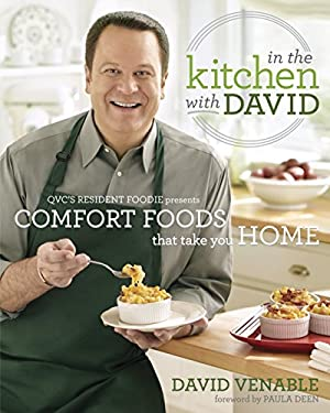 In the Kitchen with David: QVC's Resident Foodie Presents Comfort Foods That Take You Home 9780345536280