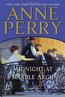 Midnight at Marble Arch: A Charlotte and Thomas Pitt Novel 9780345536662