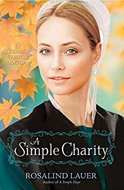A Simple Charity: A Lancaster Crossroads Novel