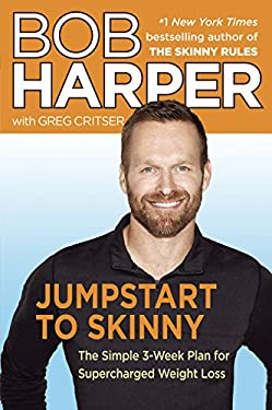 Jumpstart to Skinny: The Simple 3-Week Plan for Supercharged Weight Loss