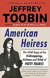 American Heiress: The Wild Saga of the Kidnapping, Crimes and Trial of Patty Hearst 23467305