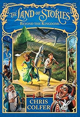 The Land of Stories: Beyond the Kingdoms: Book 4 [Jun 09, 2016] Colfer, Chris