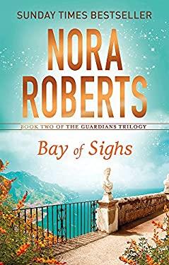Bay of Sighs (Guardians Trilogy) [Paperback] [Jul 12, 2017] Nora Roberts