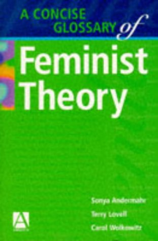 A Concise Glossary of Feminist Theory 9780340596630