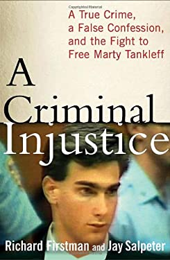 A Criminal Injustice: A True Crime, a False Confession, and the Fight to Free Marty Tankleff 9780345491213