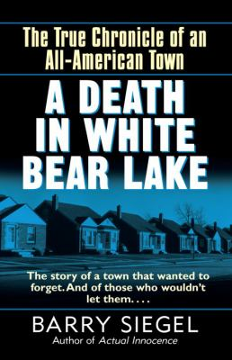A Death in White Bear Lake: The True Chronicle of an All-American Town 9780345487179