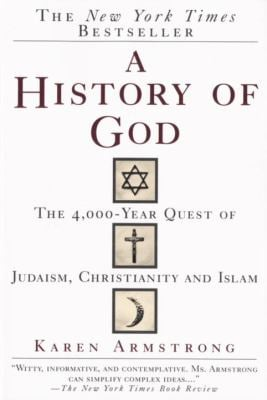 A History of God: The 4,000-Year Quest of Judaism, Christianity and Islam 9780345384560